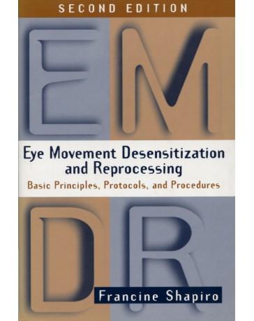 Eye Movement Desensitization and Reprocessing - Basic Principles, Protocols, and Procedures