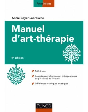 Manuel d'art-thérapie (4éd) - Définitions, Aspects psychologiques et thérapeutiques