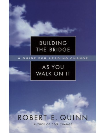 Building the bridge as you walk on it - A guide for leading change