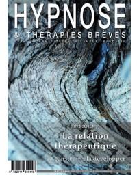 Revue Hypnose et Thérapies Brèves Hors Série n° 11 - La relation thérapeutique