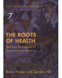 The Roots of Health - Realizing the Potential of Complementary Medicine