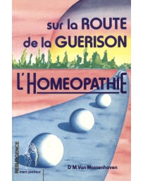 L'Homéopathie - sur la route de la guérison