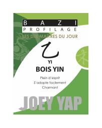 Bazi profilage - Les 10 Maîtres du jour - Yi Bois Yin