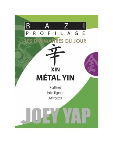 Bazi profilage - Les 10 Maîtres du jour - Xin Métal Yin