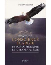 Etats de conscience élargie - Psychothérapie et chamanisme
