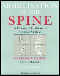 Mobilisation of the Spine - A Primary Handbook of Clinical Method    5th edition