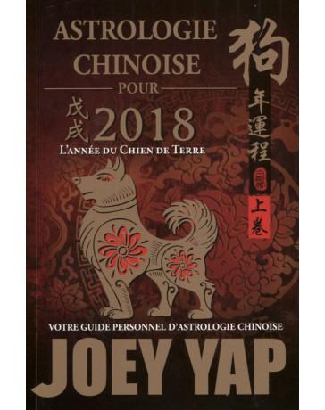 Astrologie Chinoise pour 2018 l'année du Chien de Terre - Votre guide personnel