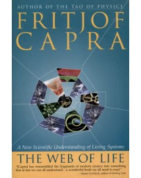 The Web of Life - A New Scientific Understanding of Living Systems