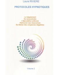 Protocoles hypnotiques - Protocoles en Hypnose Ericksonienne   volume 2