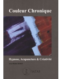 Couleur Chronique - Hypnose, Acupuncture et Créativité