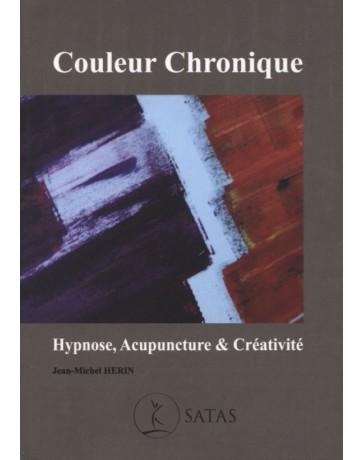 Couleur Chronique - Hypnose, Acupuncture et Créativité