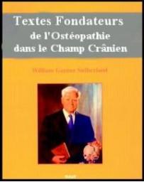 Textes fondateurs de l'ostéopathie dans le champ crânien