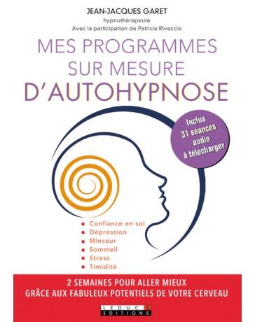 Mes programmes sur mesure d'autohypnose - Confiance en soi, Dépression, Minceur...