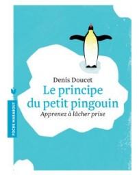Le principe du petit pingouin - Apprendre à lâcher prise