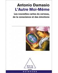 L'Autre moi-même- Les nouvelles cartes du cerveau, de la conscience et des émotions