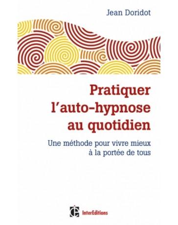 Pratiquer l'auto-hypnose au quotidien (2e édition)