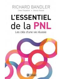L'essentiel de la PNL - Les clés d'une vie réussie