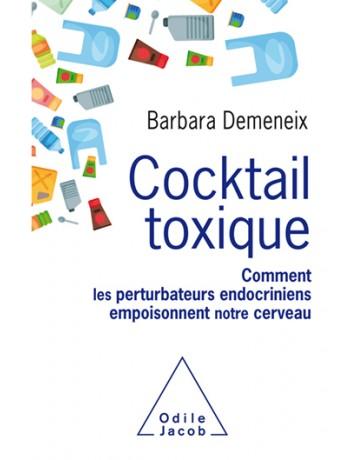 Cocktail toxique - Comment les perturbateurs endocriniens empoisonnent notre cerveau
