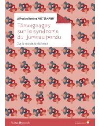 Témoignages sur le syndrome du jumeau perdu - Sur la voie de la résilience