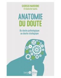 Anatomie du doute - Quand trop douter fait souffrir