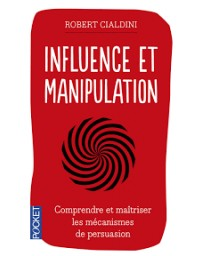 Influence et manipulation - L'Art de la persuasion