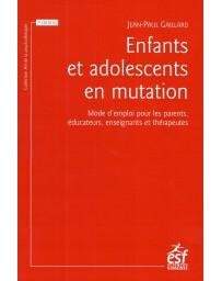 Enfants et adolescents en mutation - Mode d'emploi pour parents, éducateurs...   7e édition