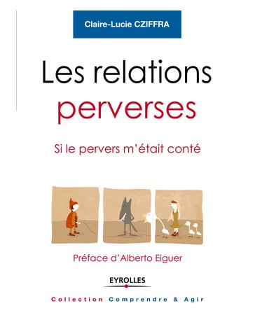 Les relations perverses - Si le pervers m'était conté