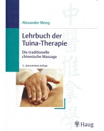 Lehrbuch der Tuina-Therapie - Die traditionelle chinesische Massage   5. Ausgabe