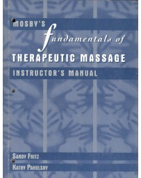 Mosby's Fundamentals of Therapeutic Massage - Instructor's Manual