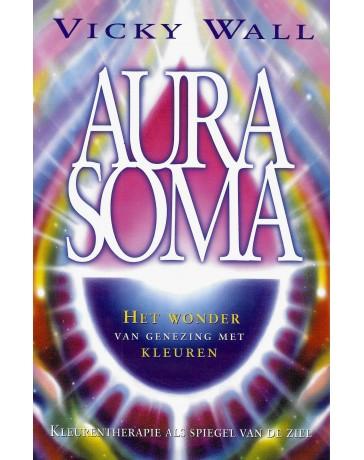 AURA SOMA - Het wonder van genezing met kleuren, kleurentherapie als spiegel van de ziel