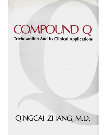 COMPOUND Q -  Trichosanthin and its Clinical Applications