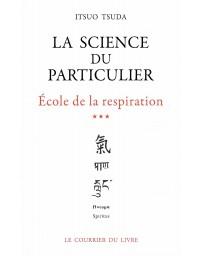 Ecole de la Respiration 3 - La Science du Particulier