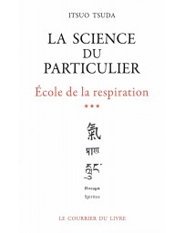 La Science du Particulier - Ecole de la Respiration   volume 3
