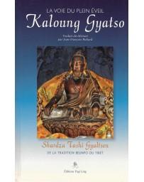 La voie du plein éveil - Kaloung Gyatso
