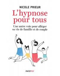 L'hypnose pour tous - Une autre voie pour alléger sa vie de famille et de couple