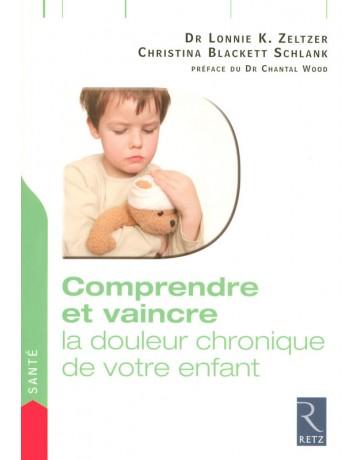 Comprendre et vaincre la douleur chronique de votre enfant