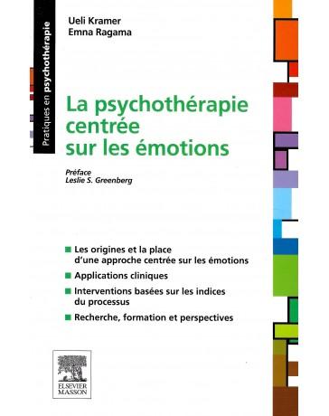 La psychothérapie centrée sur les émotions - Origines, applications cliniques