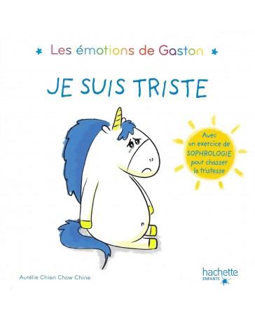 Les émotions de Gaston - Je suis triste   Avec un exercice de sophrologie pour chasser la tristesse