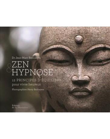 Zen et Hypnose : 12 principes d'équilibre pour vivre heureux
