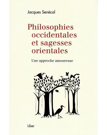 Philosophies occidentales et sagesses orientales - Une approche amoureuse