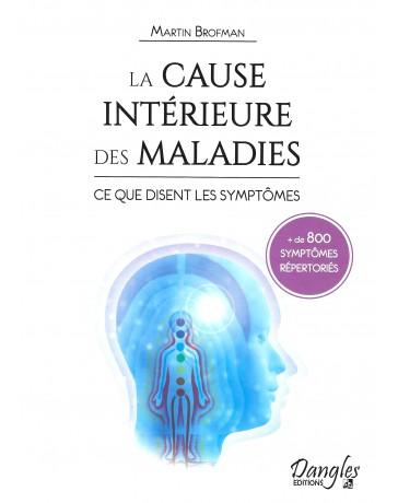 La cause intérieure des maladies - Ce que disent les symptômes (800 Symptômes répertoriés)