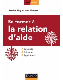 Se former à la relation d'aide - Concepts, méthodes applications
