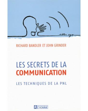 Les secrets de la communication - Les techniques de la PNL