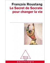 Le secret de Socrate pour changer la vie   poche