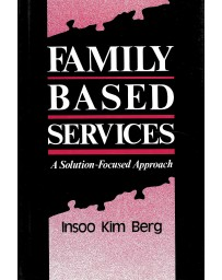 Family Based Services - A Solution-Focused Approach