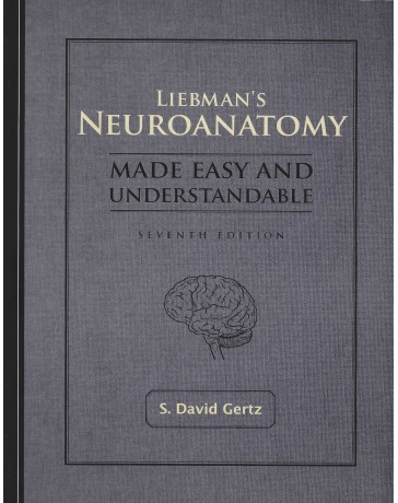 Liebman's Neuroanatomy - Made easy and understandable   7th edition