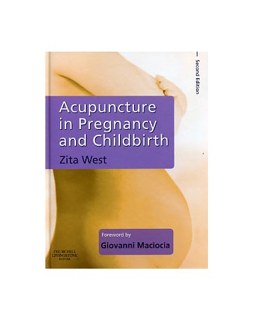 Acupuncture in Pregnancy and Childbirth  2nd Edition