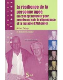 La résilience de la personne âgée - Concept novateur pour prendre en soin la dépendance...