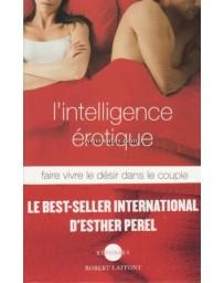 L'intelligence érotique - Faire vivre le désir dans le couple