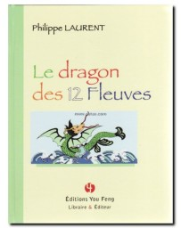 Le dragon des 12 fleuves